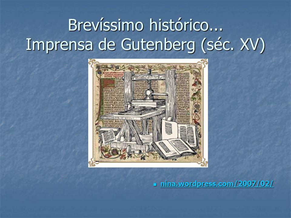 Brevíssimo histórico... Imprensa de Gutenberg (séc. XV)