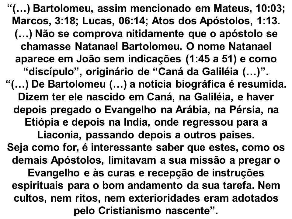 (…) De Bartolomeu (…) a noticia biográfica é resumida.