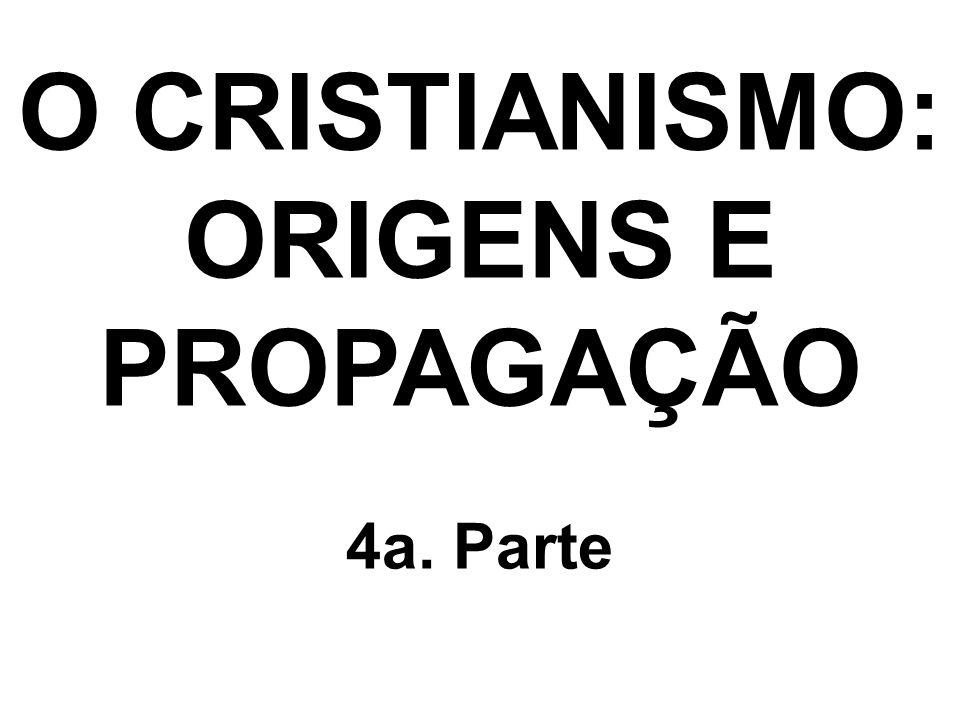 O CRISTIANISMO: ORIGENS E PROPAGAÇÃO