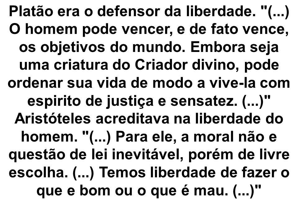 Platão era o defensor da liberdade. (