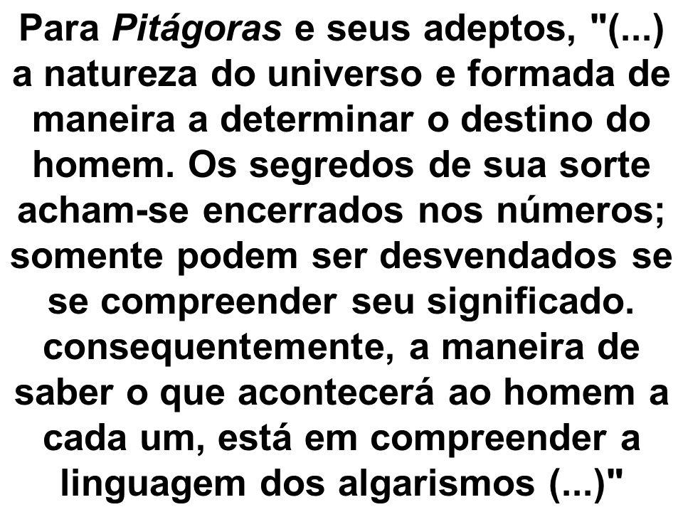 Para Pitágoras e seus adeptos, (