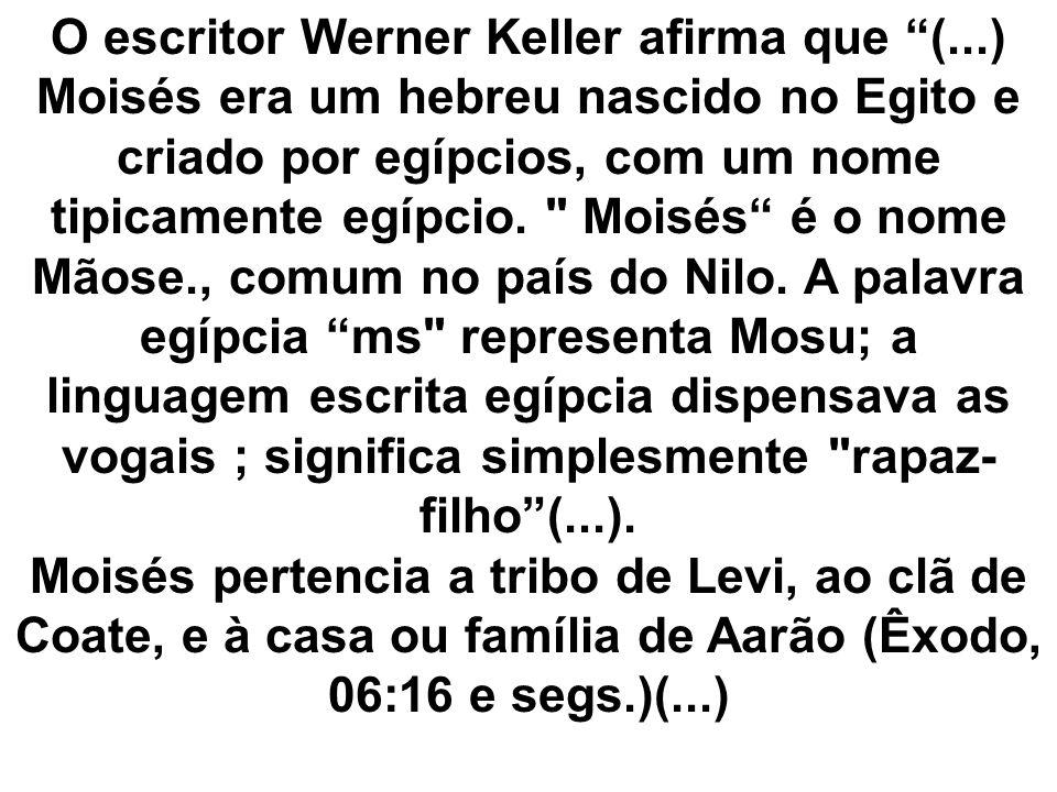 O escritor Werner Keller afirma que (
