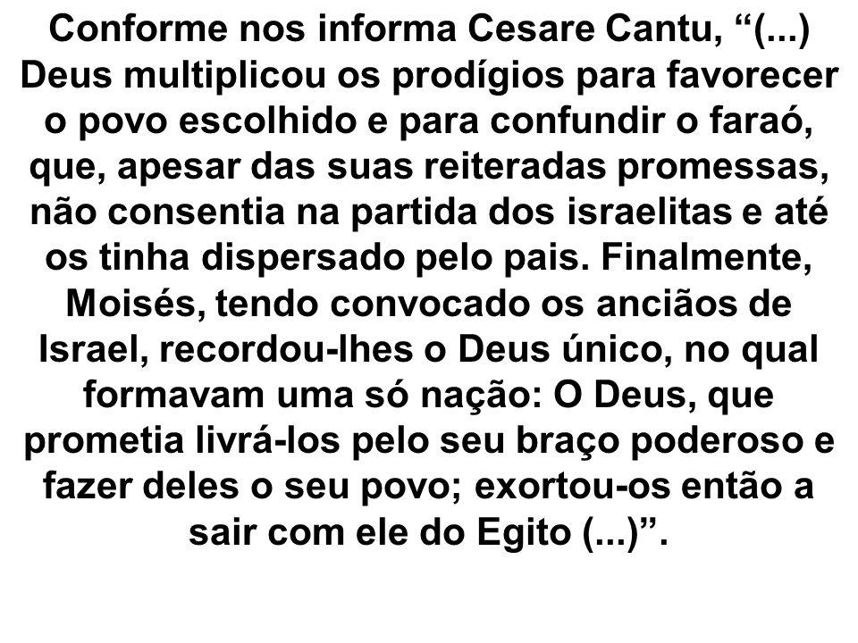 Conforme nos informa Cesare Cantu, (