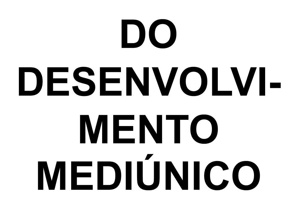 DESENVOLVI-MENTO MEDIÚNICO
