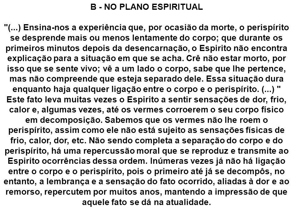 B - NO PLANO ESPIRITUAL