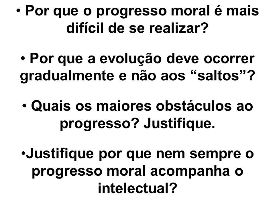 Por que o progresso moral é mais difícil de se realizar