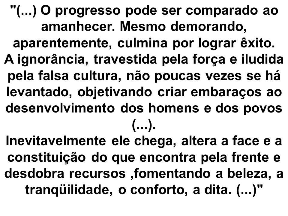 (. ) O progresso pode ser comparado ao amanhecer