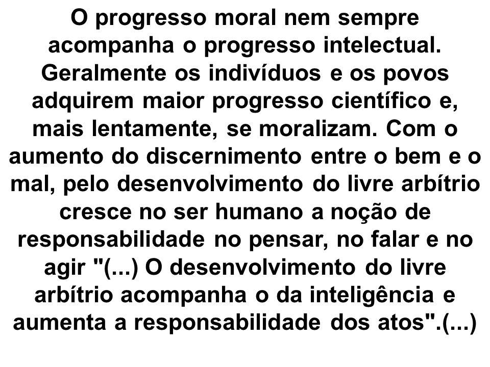 O progresso moral nem sempre acompanha o progresso intelectual