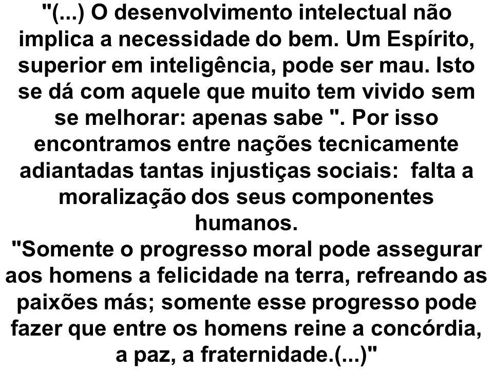 (. ) O desenvolvimento intelectual não implica a necessidade do bem