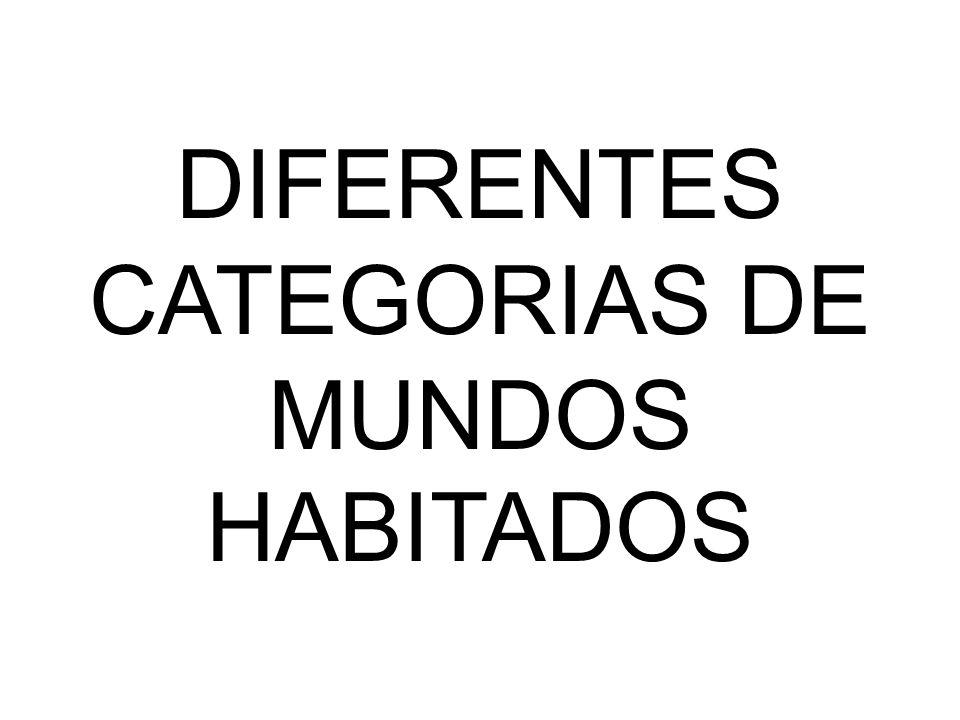 DIFERENTES CATEGORIAS DE MUNDOS HABITADOS