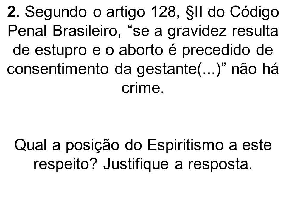 Qual a posição do Espiritismo a este respeito Justifique a resposta.
