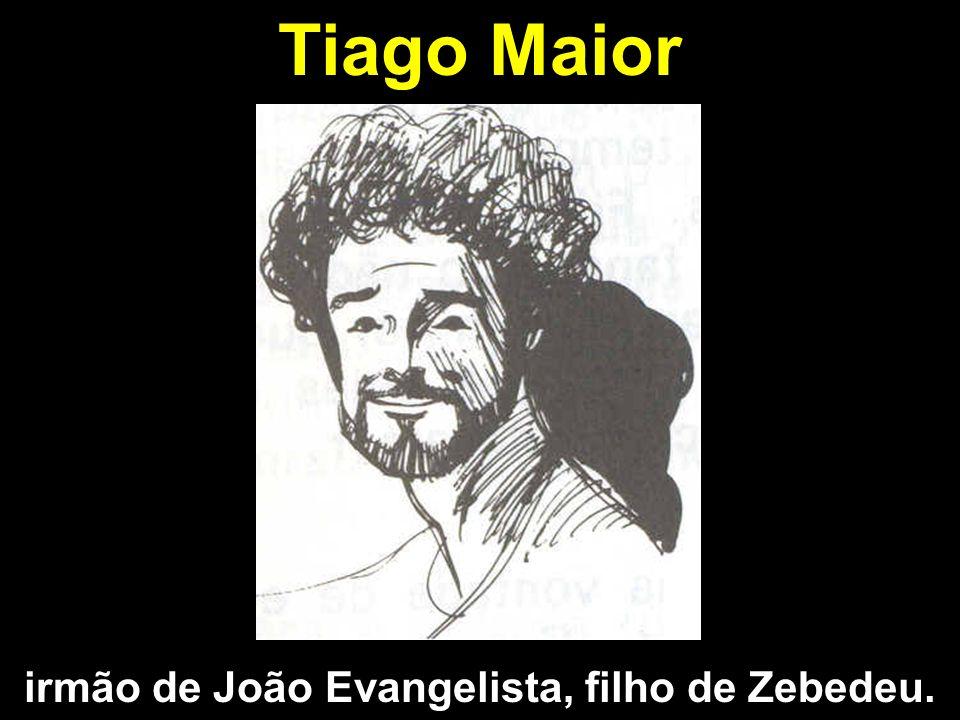 irmão de João Evangelista, filho de Zebedeu.