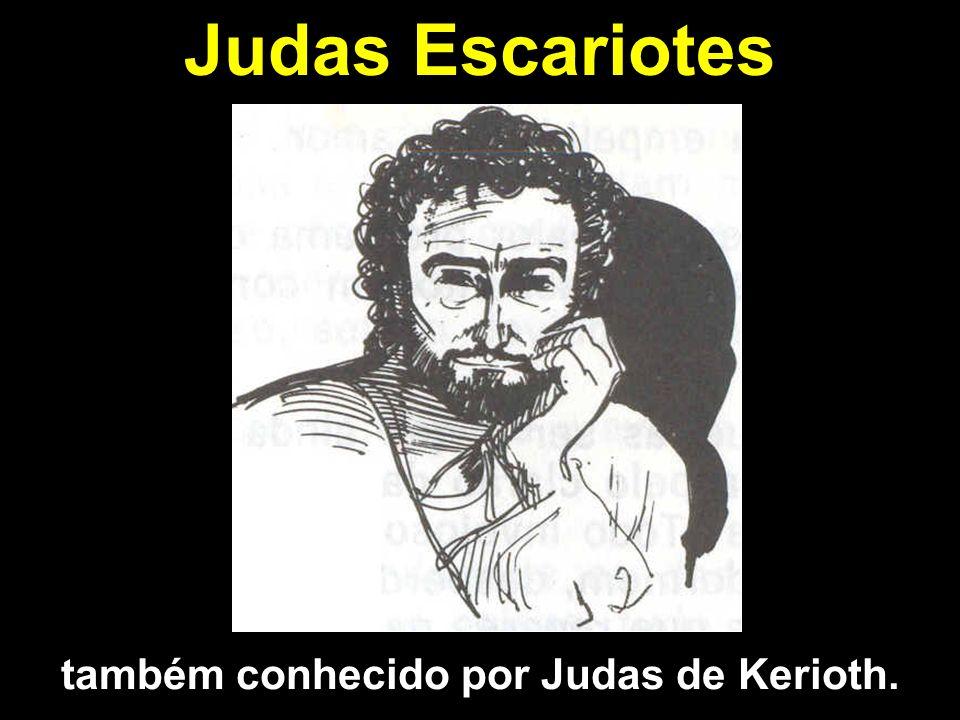 também conhecido por Judas de Kerioth.