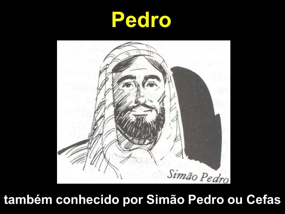 também conhecido por Simão Pedro ou Cefas