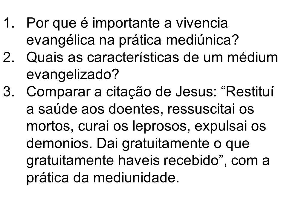 Por que é importante a vivencia evangélica na prática mediúnica