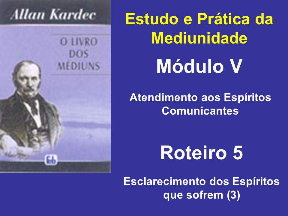 Módulo V Roteiro 5 Estudo e Prática da Mediunidade