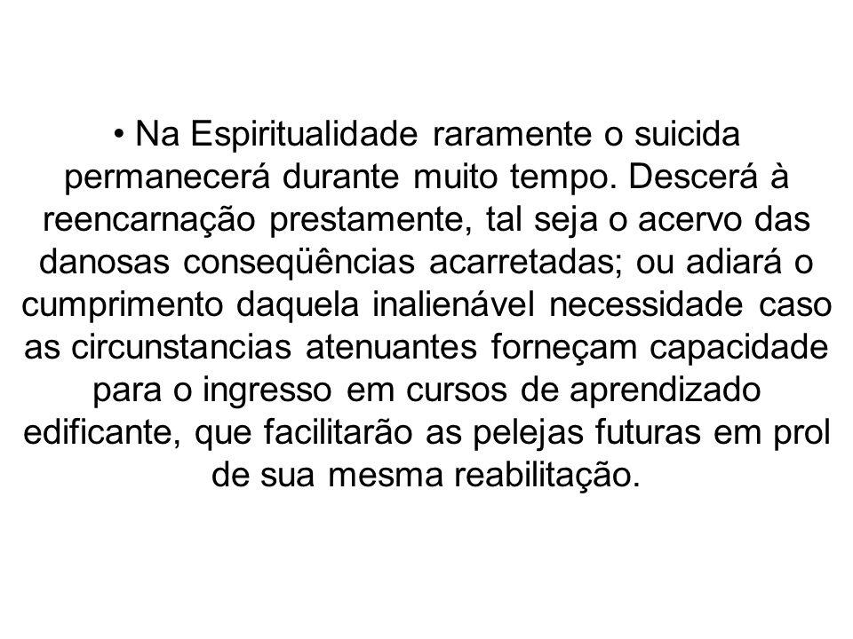 Na Espiritualidade raramente o suicida permanecerá durante muito tempo