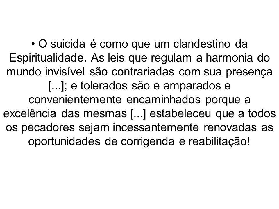 O suicida é como que um clandestino da Espiritualidade