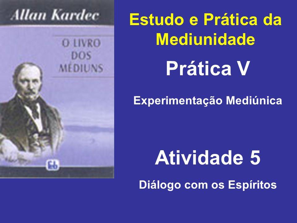 Prática V Atividade 5 Estudo e Prática da Mediunidade