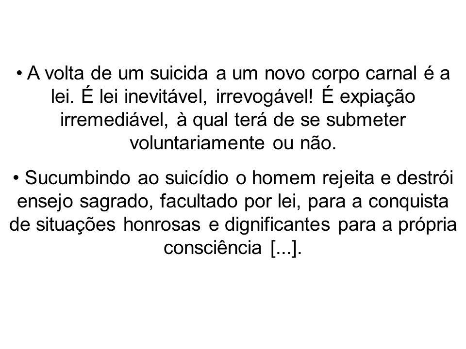 A volta de um suicida a um novo corpo carnal é a lei
