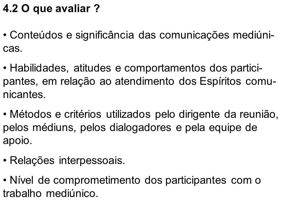 4.2 O que avaliar Conteúdos e significância das comunicações mediúni-cas.