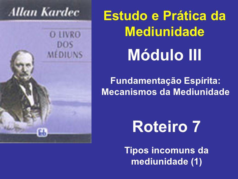 Módulo III Roteiro 7 Estudo e Prática da Mediunidade