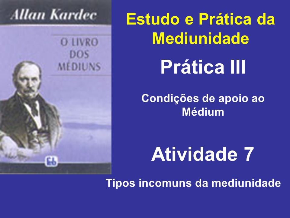 Prática III Atividade 7 Estudo e Prática da Mediunidade