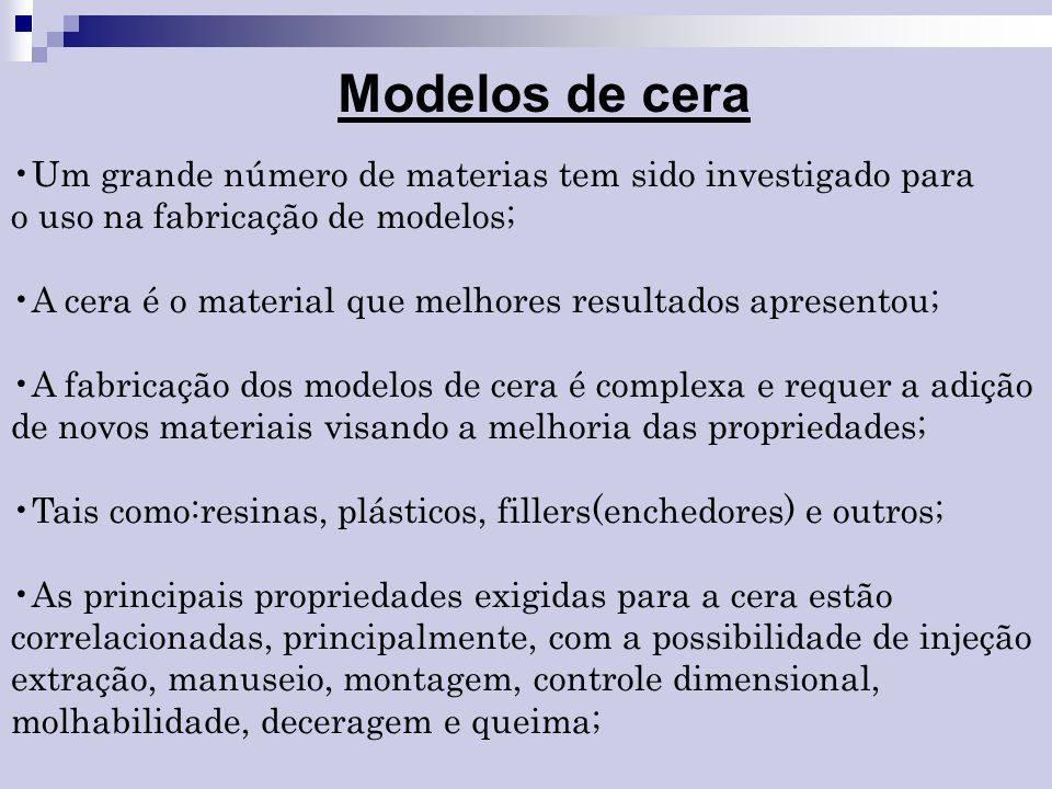 Modelos de cera Um grande número de materias tem sido investigado para