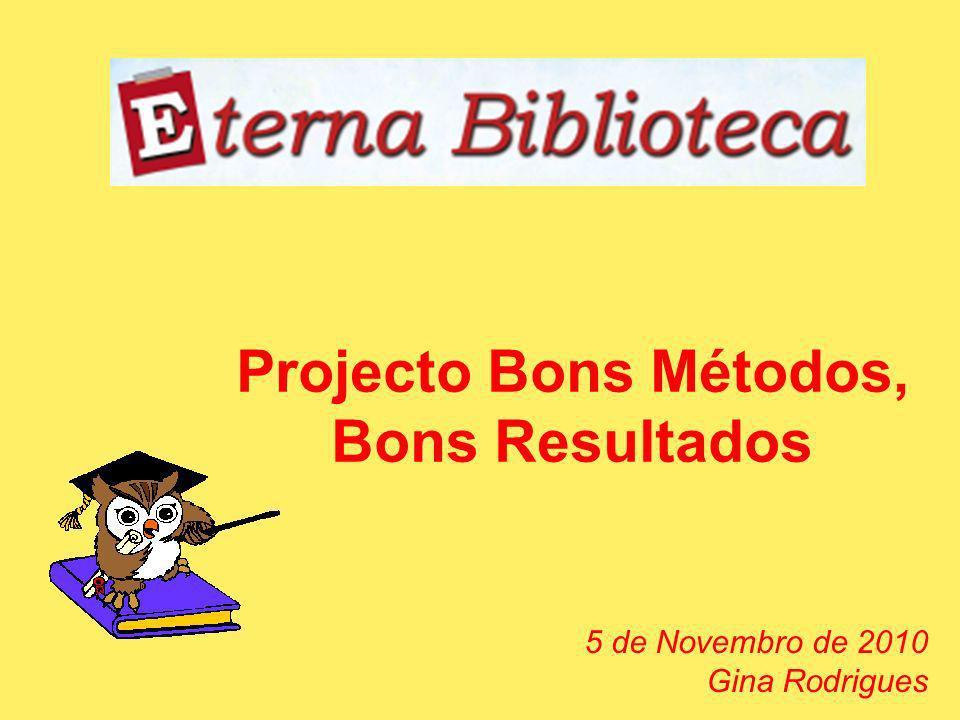 Projecto Bons Métodos, Bons Resultados