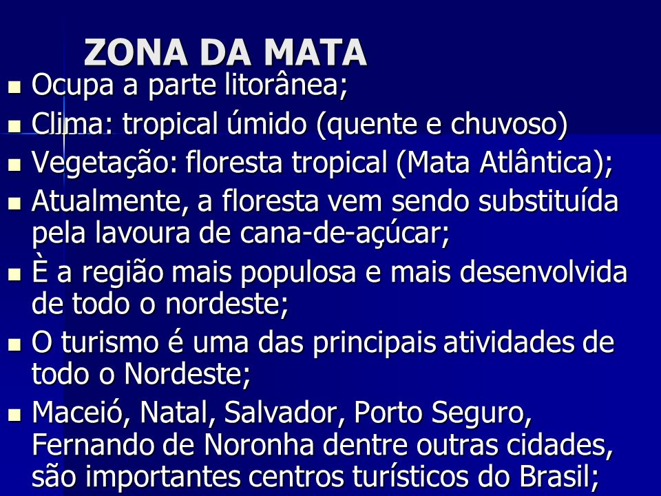 ZONA DA MATA Ocupa a parte litorânea;