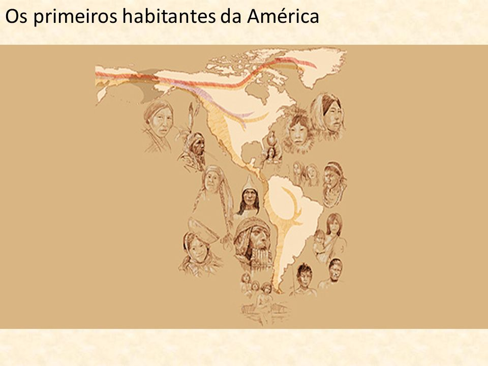 Os primeiros habitantes da América