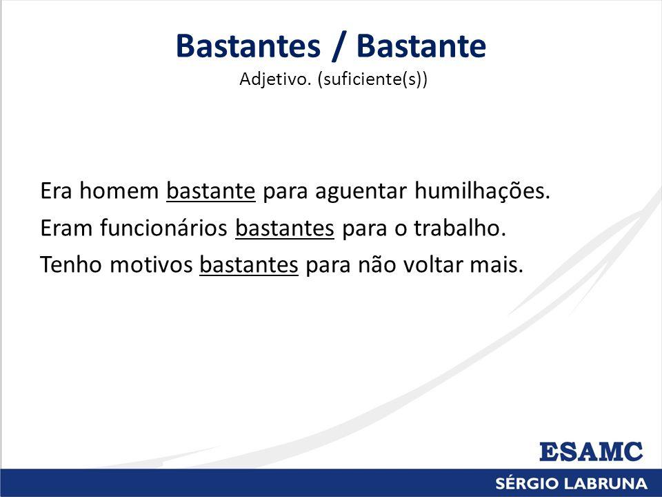 Bastantes / Bastante Adjetivo. (suficiente(s))