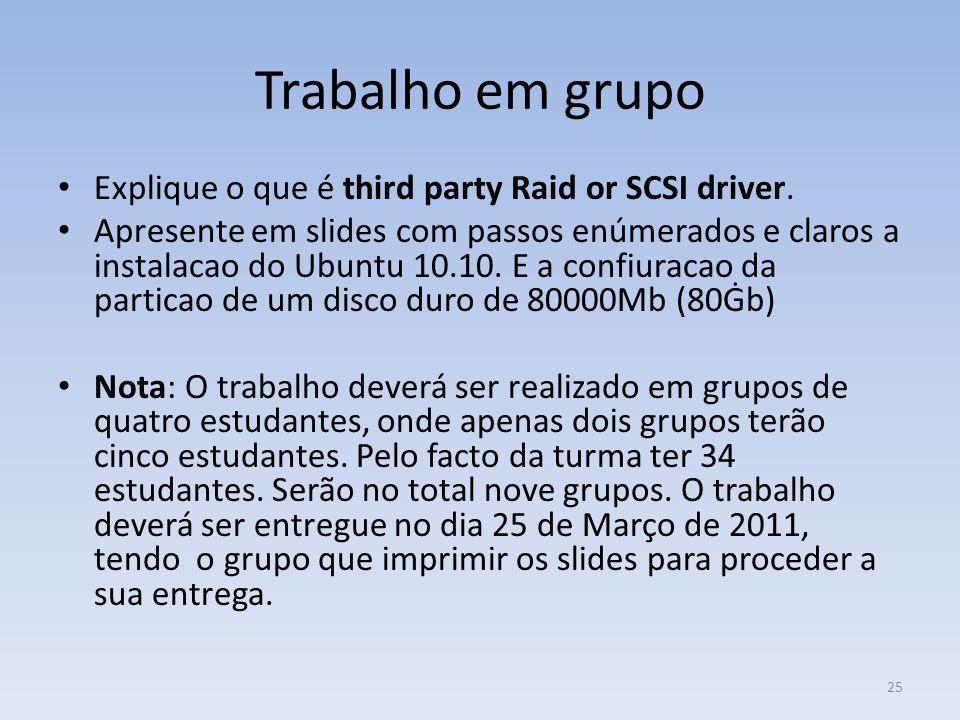 Trabalho em grupo Explique o que é third party Raid or SCSI driver.