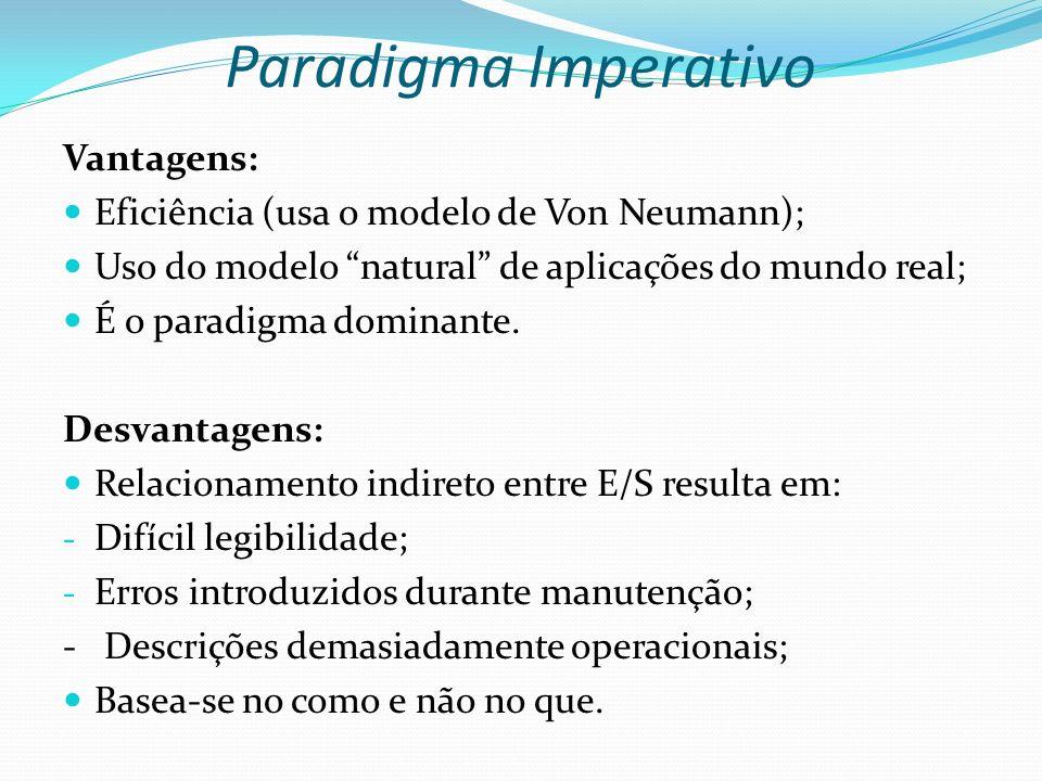 Paradigma Imperativo Vantagens: