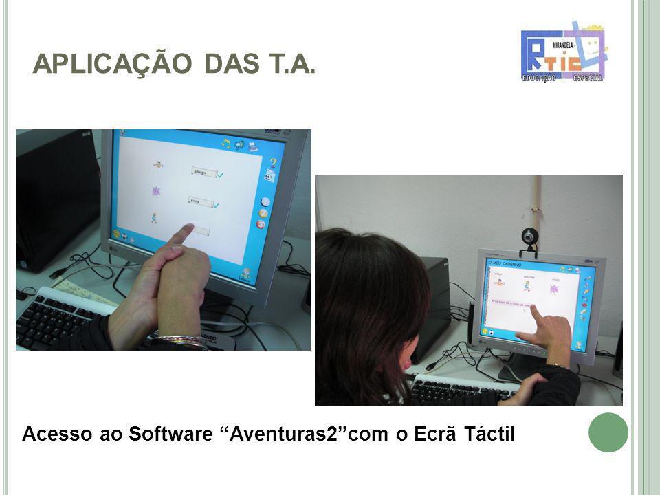 APLICAÇÃO DAS T.A. Acesso ao Software Aventuras2 com o Ecrã Táctil