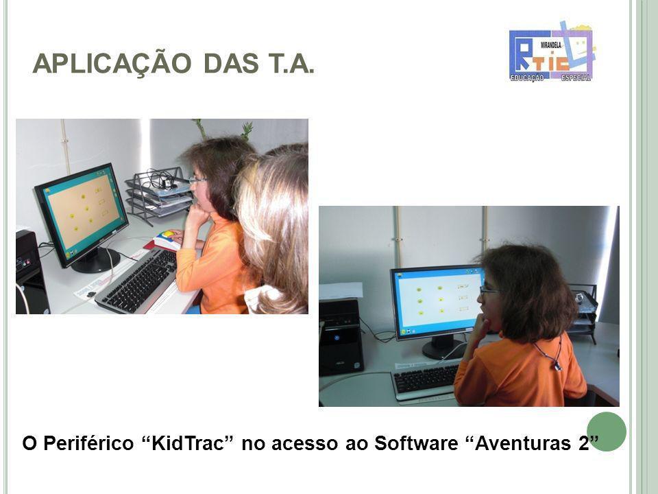 APLICAÇÃO DAS T.A. O Periférico KidTrac no acesso ao Software Aventuras 2