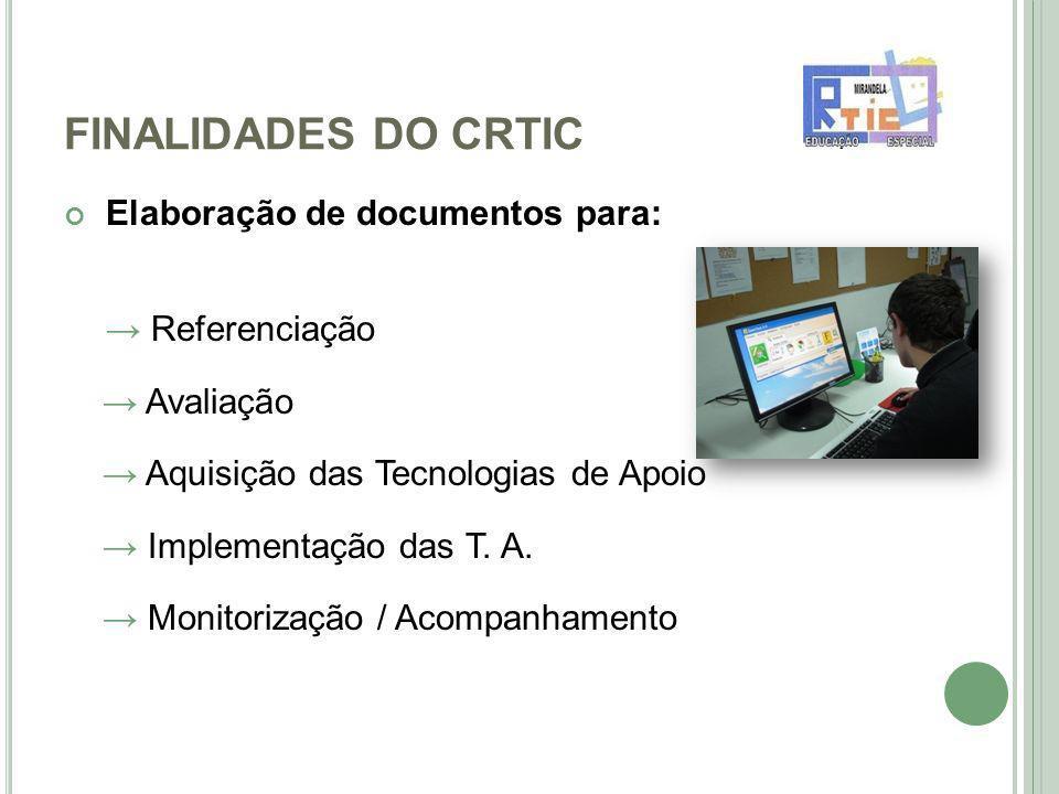 FINALIDADES DO CRTIC Elaboração de documentos para: → Referenciação
