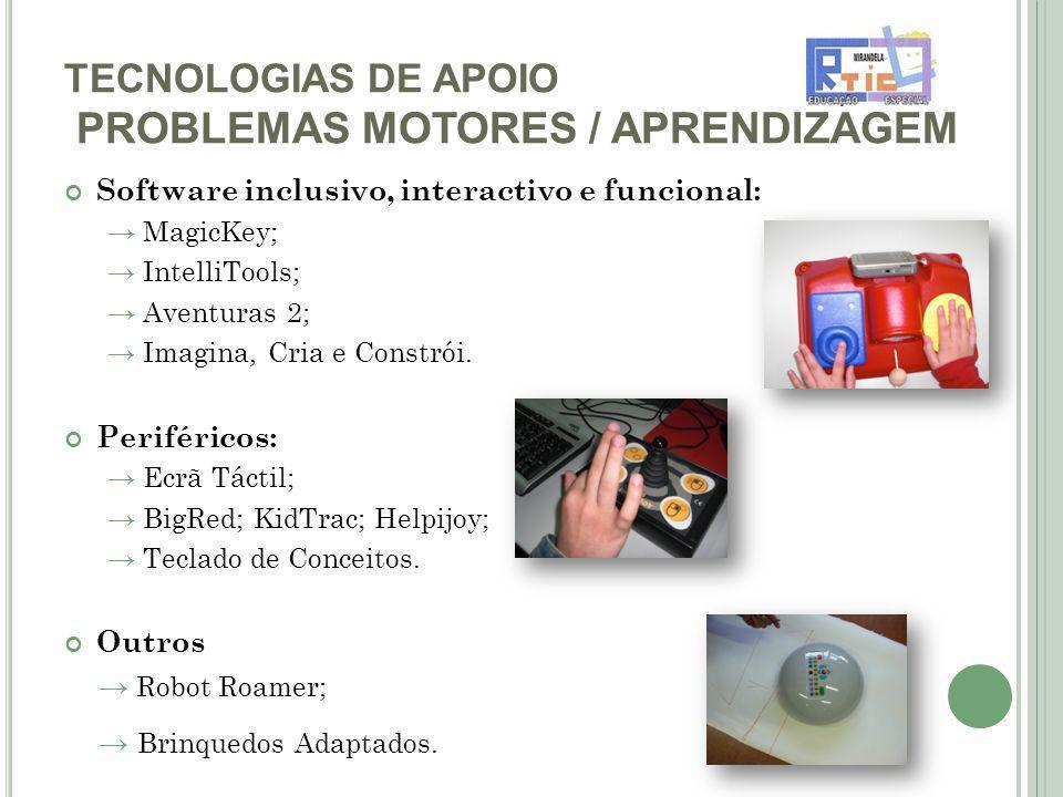 TECNOLOGIAS DE APOIO PROBLEMAS MOTORES / APRENDIZAGEM