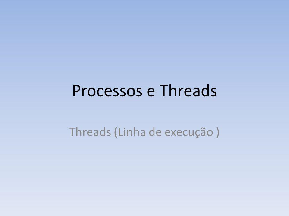 Threads (Linha de execução )