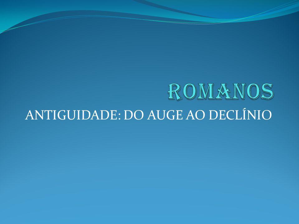 ANTIGUIDADE: DO AUGE AO DECLÍNIO