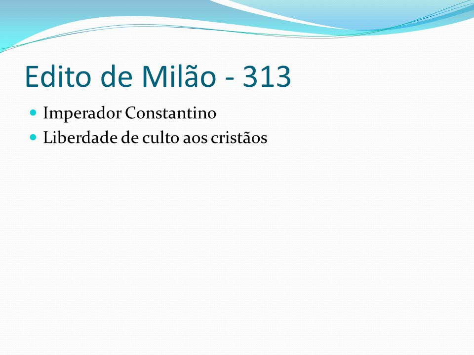 Edito de Milão - 313 Imperador Constantino