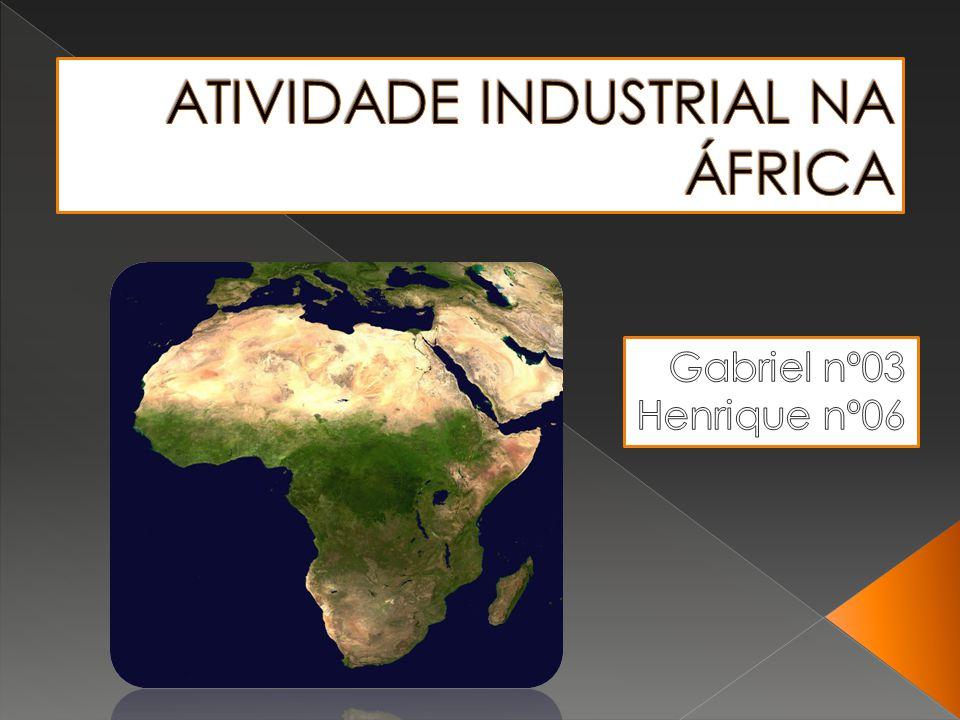 ATIVIDADE INDUSTRIAL NA ÁFRICA
