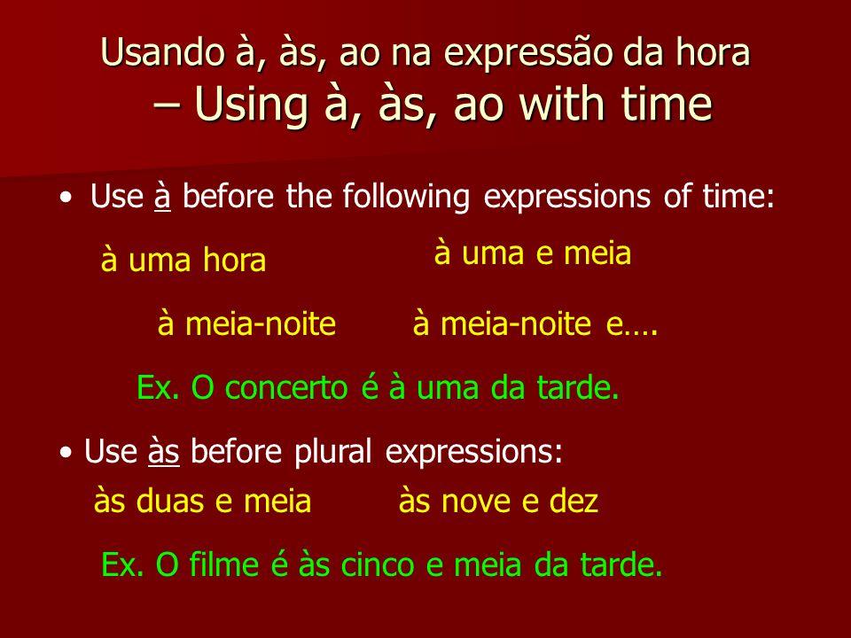 Usando à, às, ao na expressão da hora – Using à, às, ao with time
