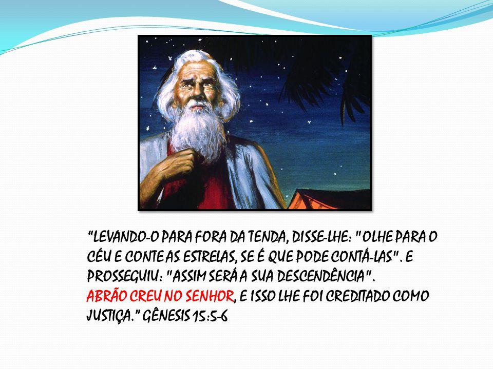 """Resultado de imagem para """"Abraão creu em Deus, e isso lhe foi creditado como justiça""""."""