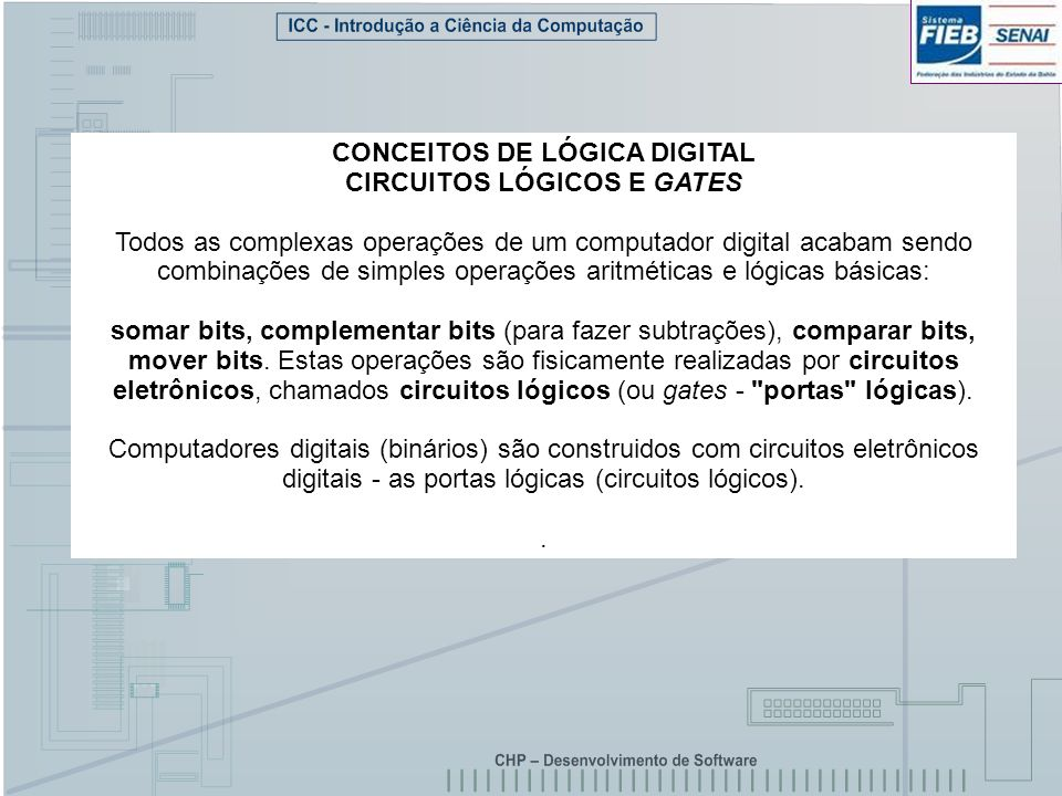 CONCEITOS DE LÓGICA DIGITAL CIRCUITOS LÓGICOS E GATES