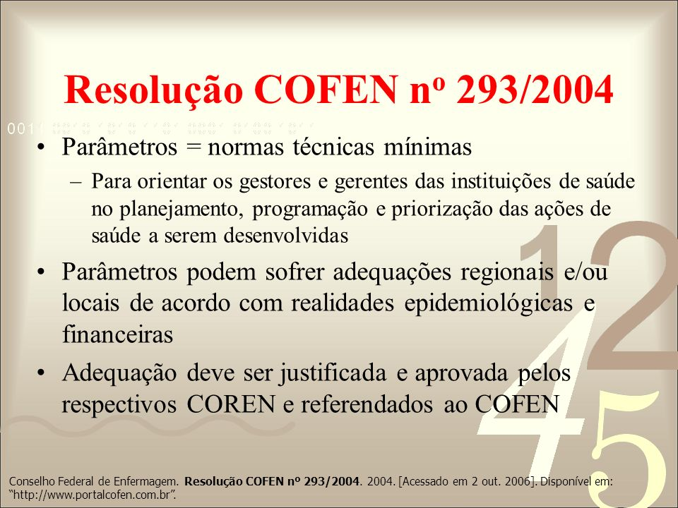Resolução COFEN no 293/2004 Parâmetros = normas técnicas mínimas