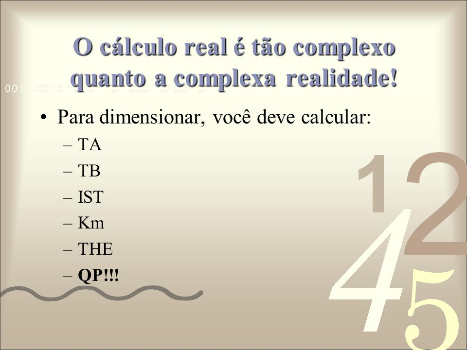 O cálculo real é tão complexo quanto a complexa realidade!
