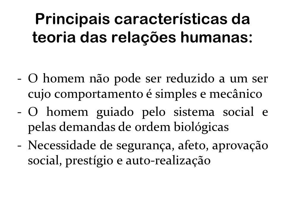 Principais características da teoria das relações humanas: