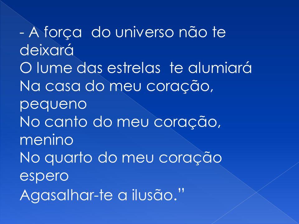 - A força do universo não te deixará