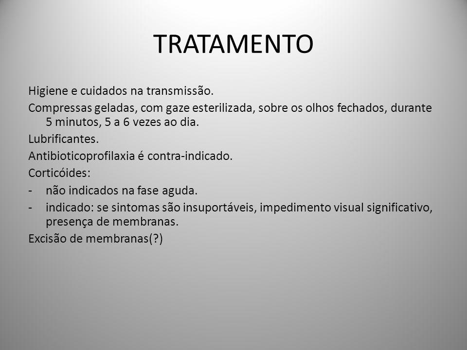 TRATAMENTO Higiene e cuidados na transmissão.